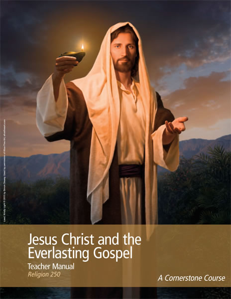 Jesus Christ and the Everlasting Gospel (Religion 250 ...